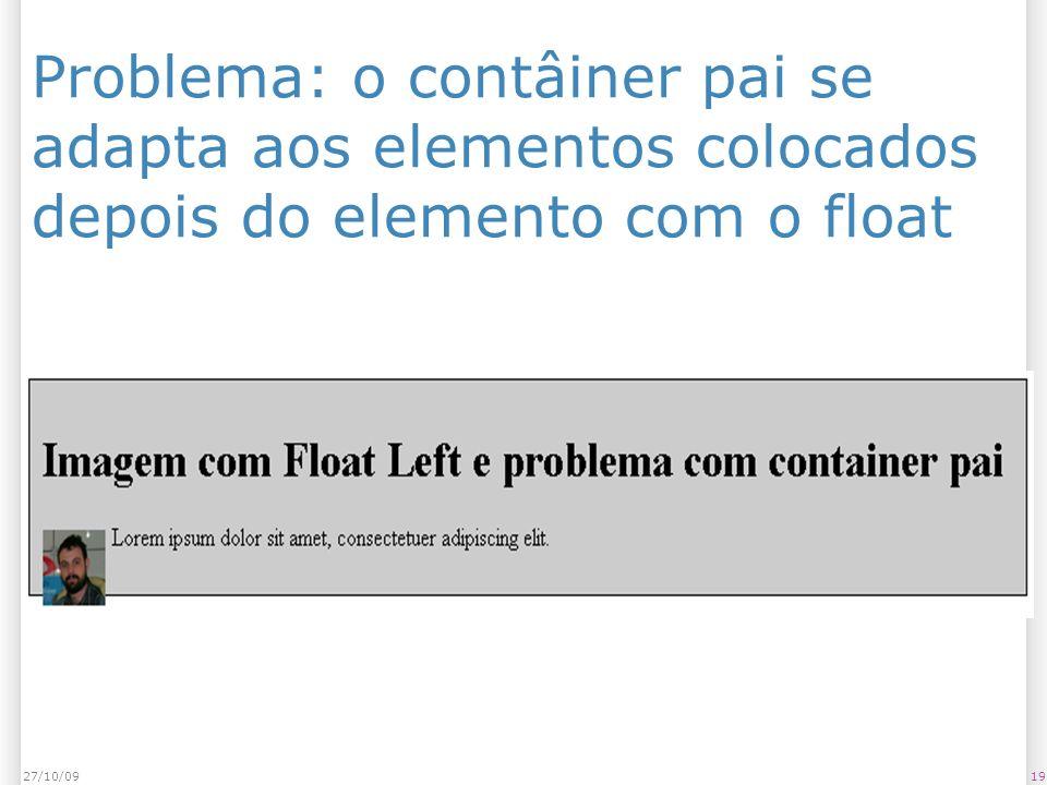 Problema: o contâiner pai se adapta aos elementos colocados depois do elemento com o float 1927/10/09