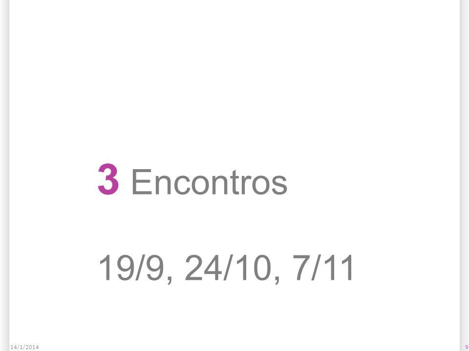 914/1/2014 3 Encontros 19/9, 24/10, 7/11
