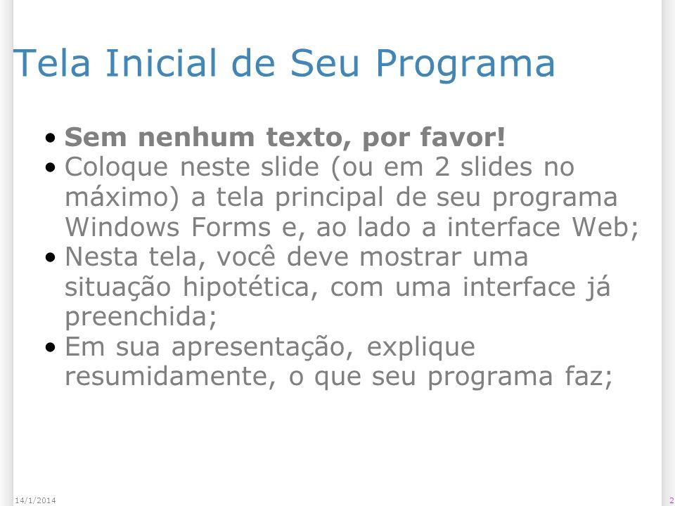 214/1/2014 Tela Inicial de Seu Programa Sem nenhum texto, por favor.