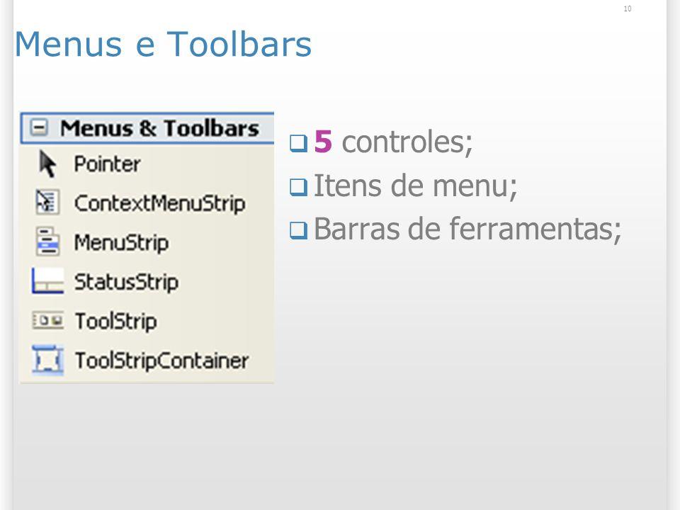 10 Menus e Toolbars 5 controles; Itens de menu; Barras de ferramentas;