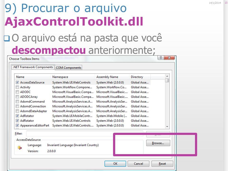 9) Procurar o arquivo AjaxControlToolkit.dll O arquivo está na pasta que você descompactou anteriormente; 10 14/1/2014