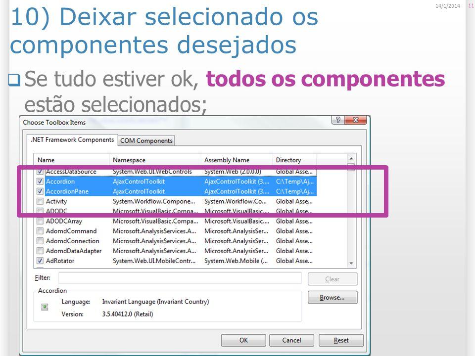 10) Deixar selecionado os componentes desejados Se tudo estiver ok, todos os componentes estão selecionados; 11 14/1/2014