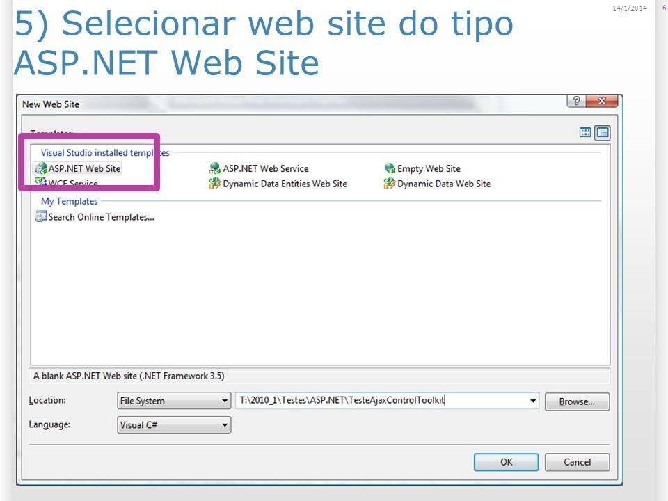 5) Selecionar web site do tipo ASP.NET Web Site 6 14/1/2014