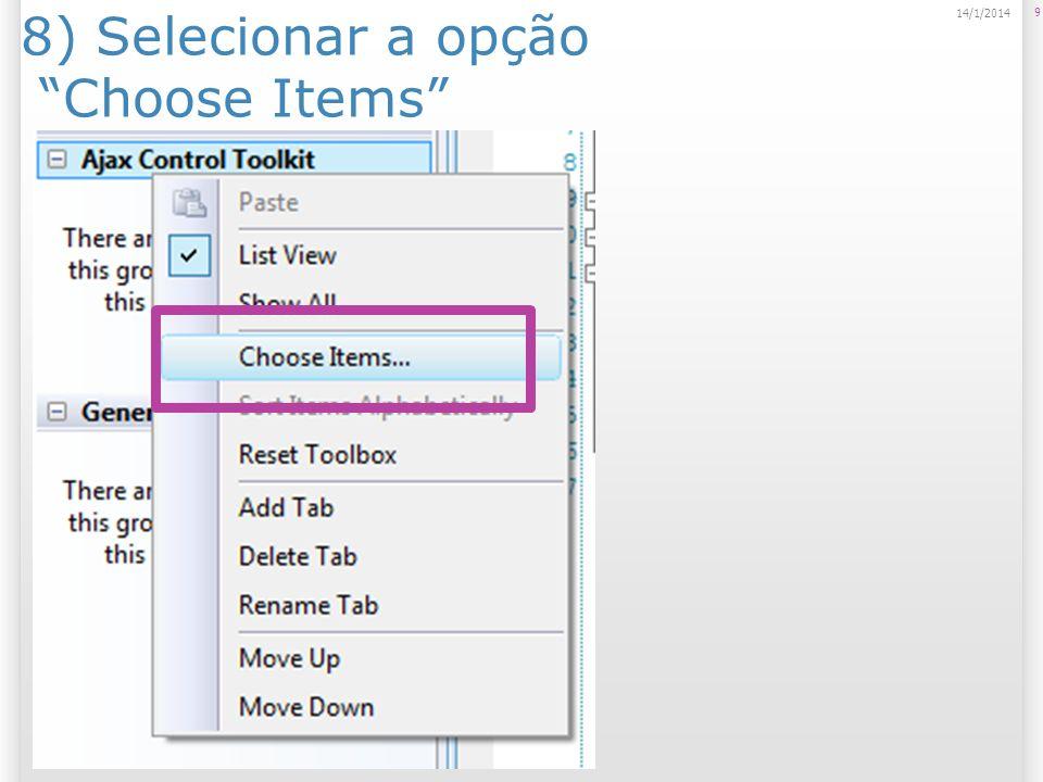 8) Selecionar a opção Choose Items 9 14/1/2014