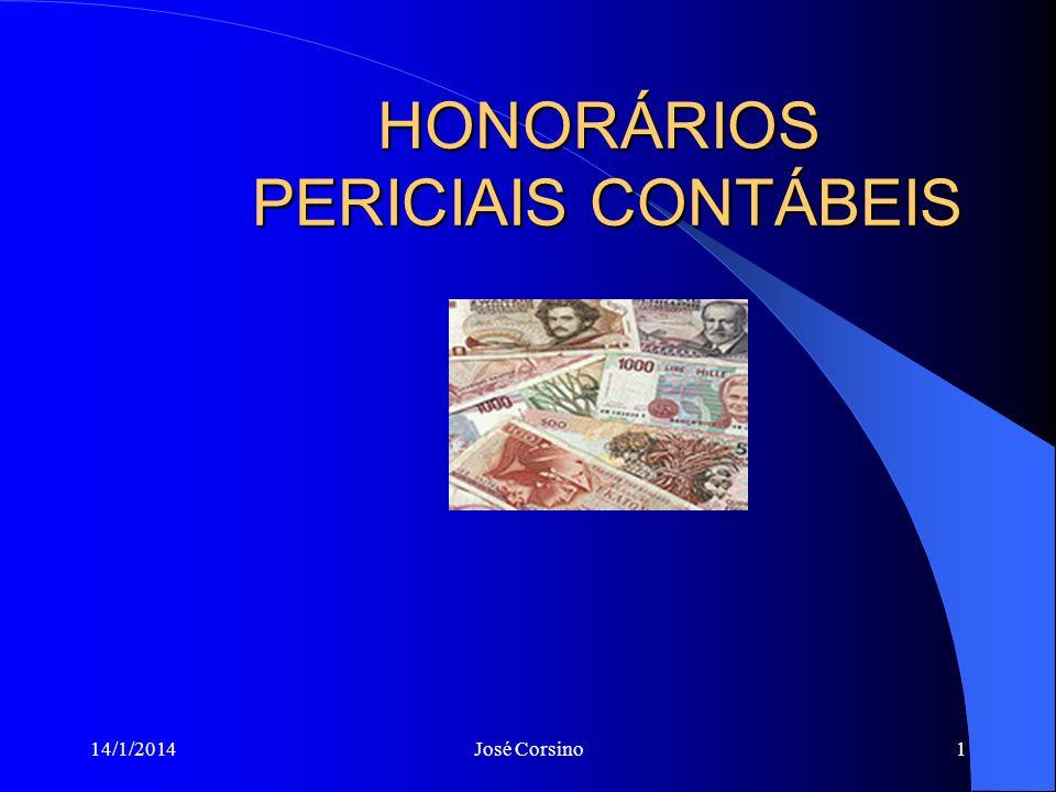 14/1/2014José Corsino1 HONORÁRIOS PERICIAIS CONTÁBEIS