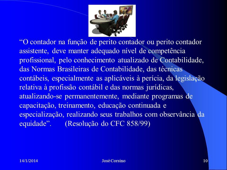14/1/2014José Corsino9 Os peritos, nas questões que exigem testemunho técnico, são os olhos, ouvidos e as sensações do juiz, na matéria técnica. (Mini
