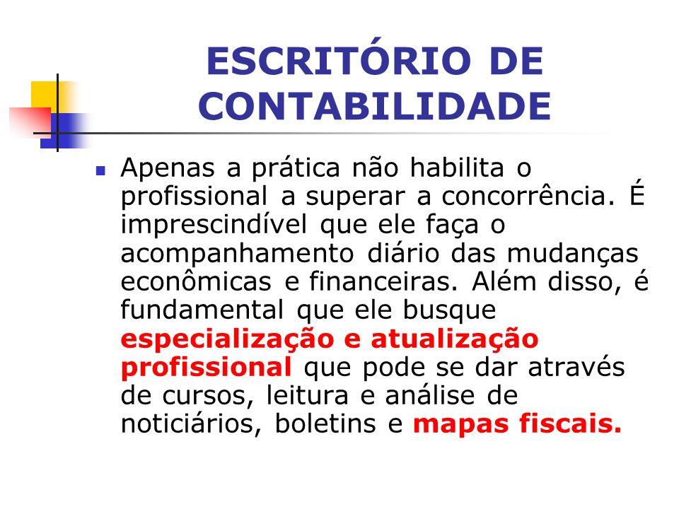 ESCRITÓRIO DE CONTABILIDADE A principal ferramenta de trabalho do contador é o Código de Ética do Contabilista.
