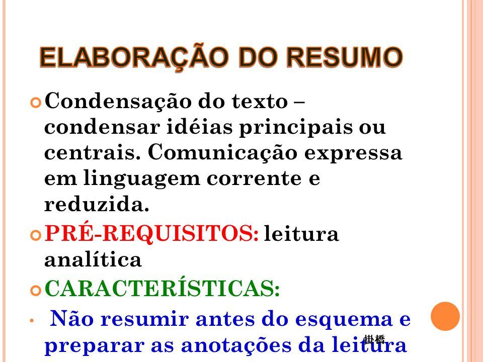 Condensação do texto – condensar idéias principais ou centrais.