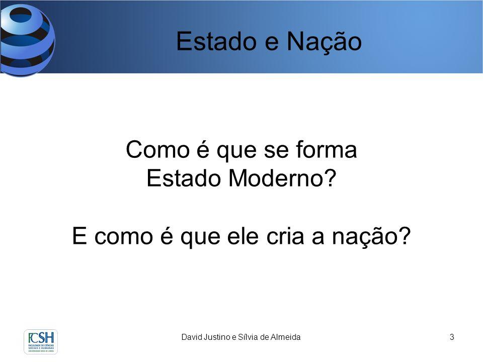 Estado e Nação David Justino e Sílvia de Almeida3 Como é que se forma Estado Moderno.