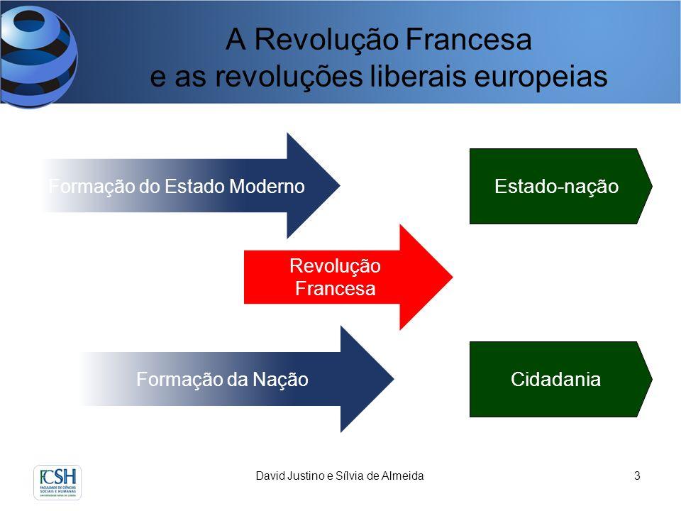 A Revolução Francesa e as revoluções liberais europeias David Justino e Sílvia de Almeida4 Revolução Francesa 1.Burguesa 2.Democrática 3.Nacional 4.Burocrática