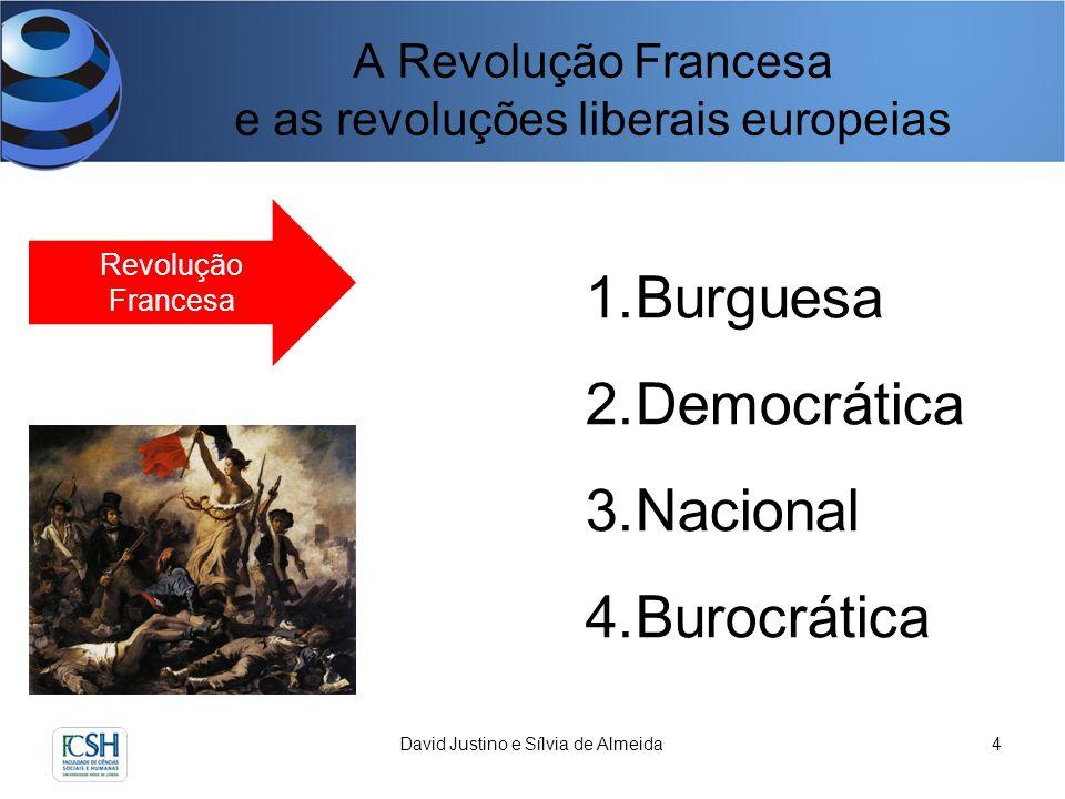 A Revolução Francesa e as revoluções liberais europeias David Justino e Sílvia de Almeida5 Revolução Francesa Uma revolução burguesa: Ancien Régime: uma sociedade assente na ordem jurídica da desigualdade social.