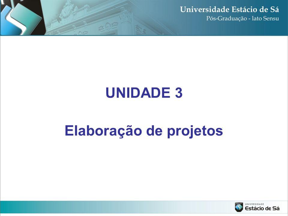 UNIDADE 3 Elaboração de projetos