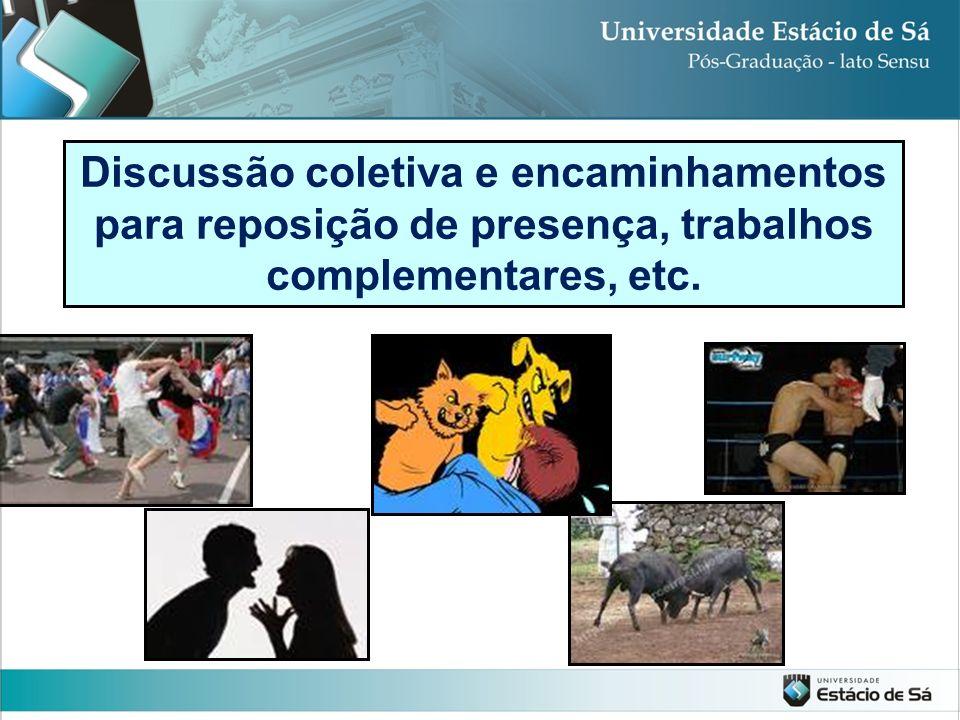 Discussão coletiva e encaminhamentos para reposição de presença, trabalhos complementares, etc.