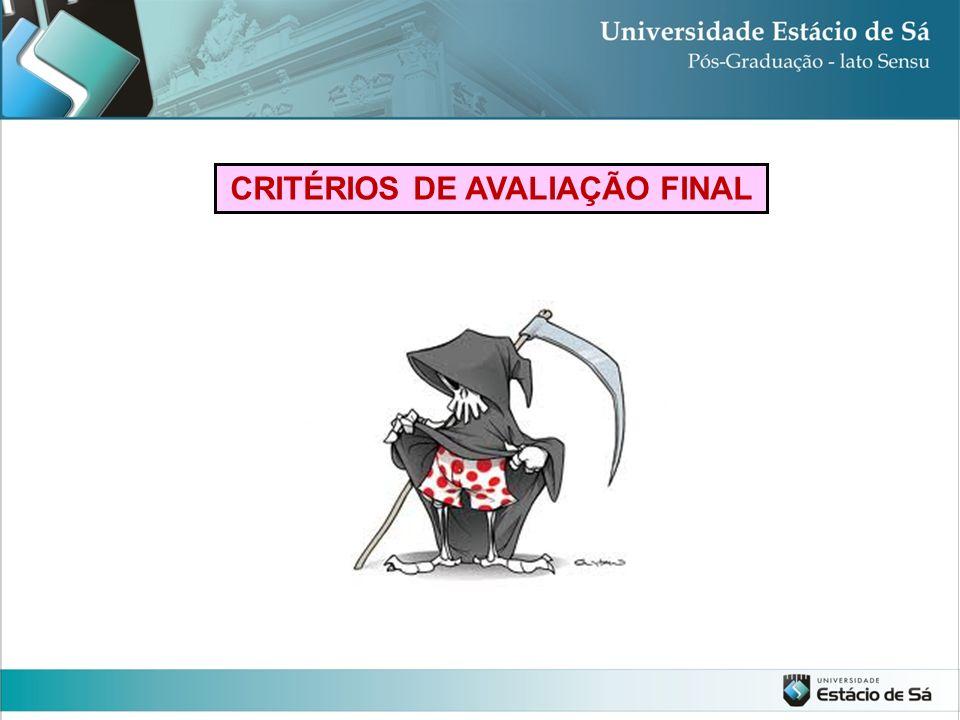 CRITÉRIOS DE AVALIAÇÃO FINAL