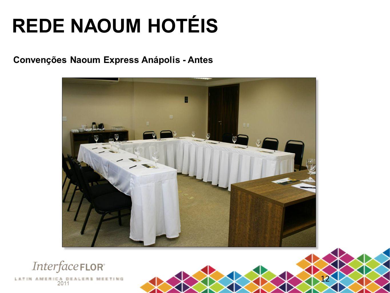 2011 12 REDE NAOUM HOTÉIS Convenções Naoum Express Anápolis - Antes