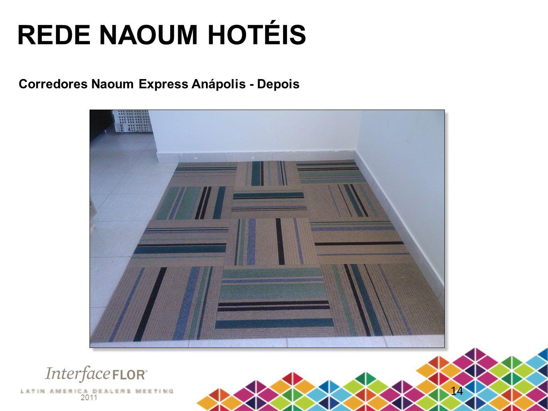 2011 14 REDE NAOUM HOTÉIS Corredores Naoum Express Anápolis - Depois