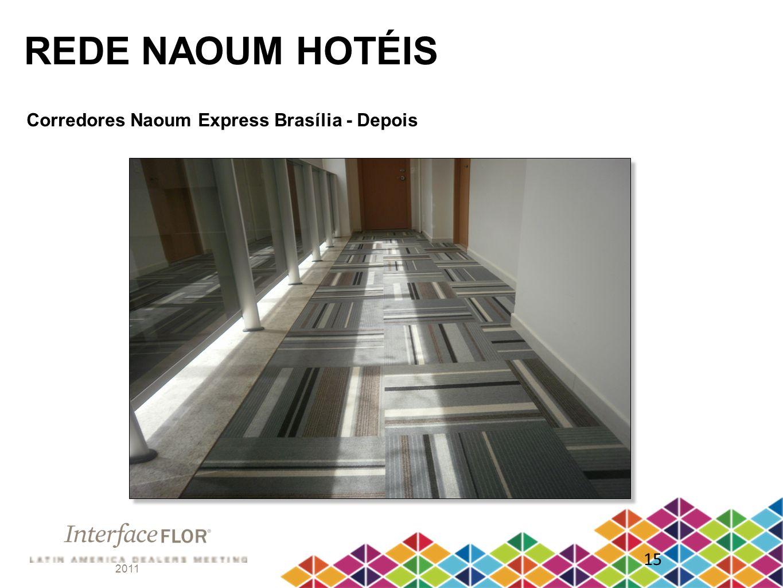 2011 15 REDE NAOUM HOTÉIS Corredores Naoum Express Brasília - Depois