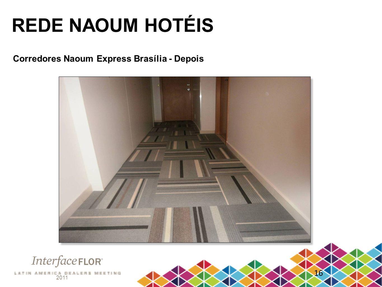 2011 16 REDE NAOUM HOTÉIS Corredores Naoum Express Brasília - Depois