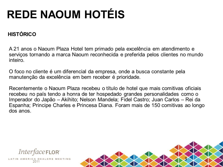 2011 3 REDE NAOUM HOTÉIS HISTÓRICO A 21 anos o Naoum Plaza Hotel tem primado pela excelência em atendimento e serviços tornando a marca Naoum reconhec