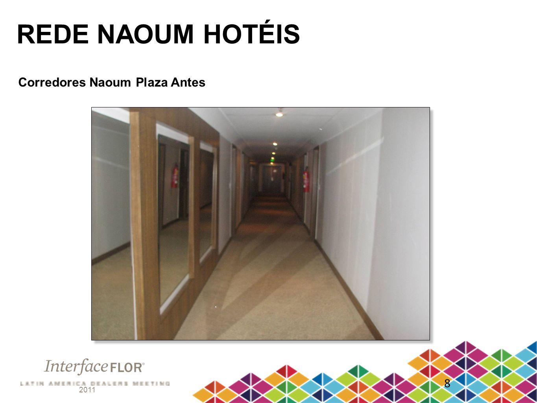 2011 8 REDE NAOUM HOTÉIS Corredores Naoum Plaza Antes