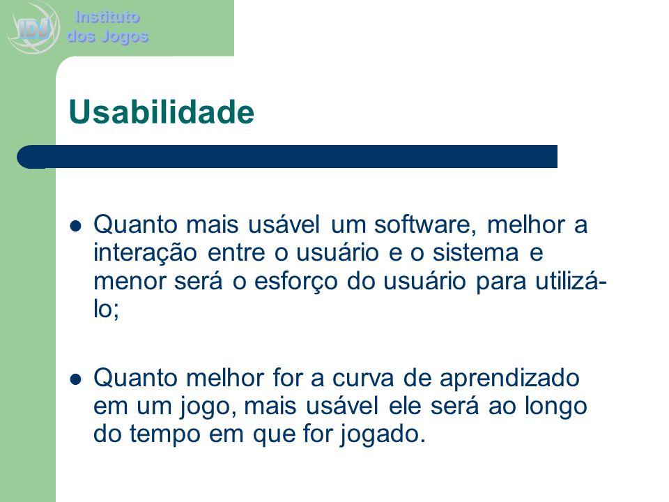 Usabilidade Quanto mais usável um software, melhor a interação entre o usuário e o sistema e menor será o esforço do usuário para utilizá- lo; Quanto