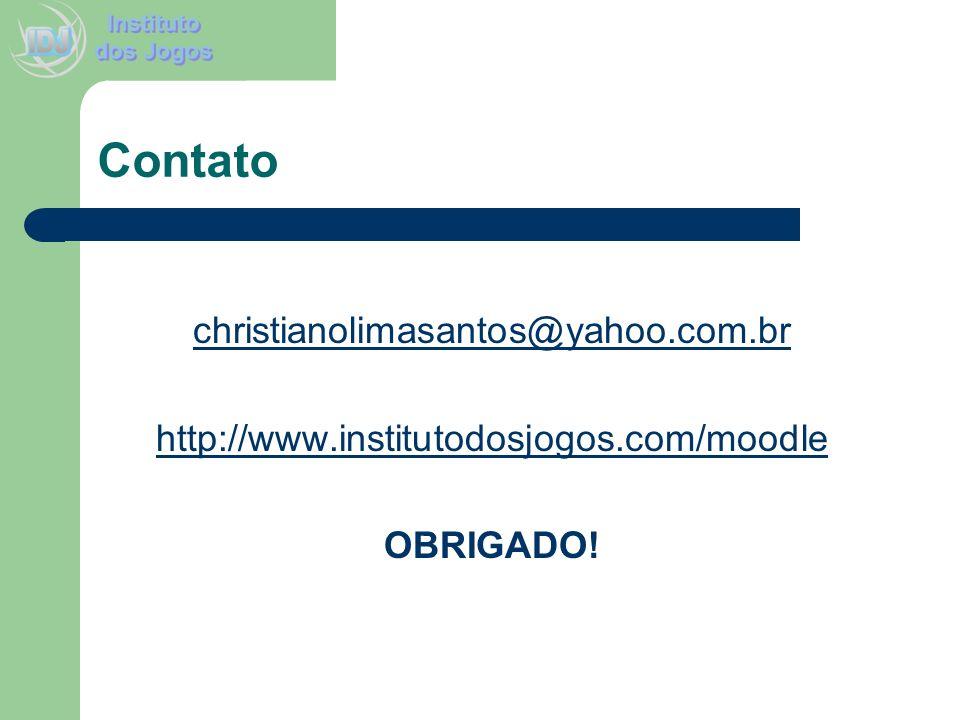 Contato christianolimasantos@yahoo.com.br http://www.institutodosjogos.com/moodle OBRIGADO!