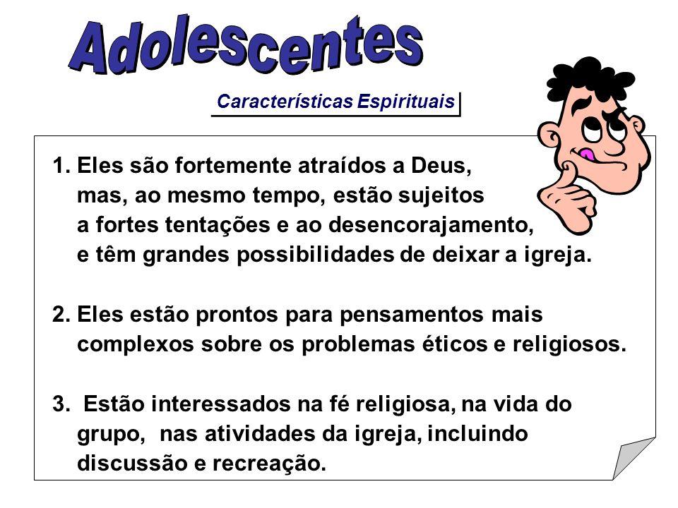 Características Espirituais 1. Eles são fortemente atraídos a Deus, mas, ao mesmo tempo, estão sujeitos a fortes tentações e ao desencorajamento, e tê