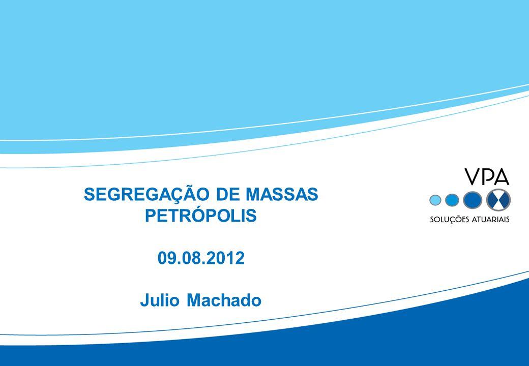 SEGREGAÇÃO DE MASSAS PETRÓPOLIS 09.08.2012 Julio Machado