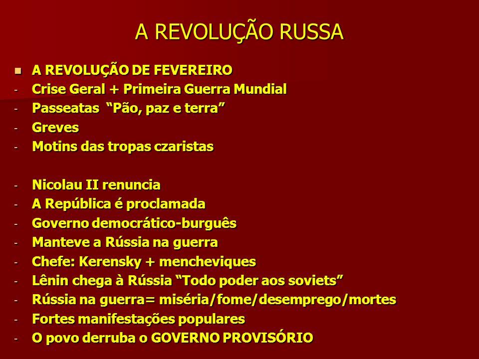 A REVOLUÇÃO RUSSA REVOLUÇÃO DE OUTUBRO REVOLUÇÃO DE OUTUBRO - Reforma agrária - Controle das fábricas pelos trabalhadores - Estatização da economia - Saída da guerra (Paz de Brest-Litovsky) - Líder: Lênin FASES DA REVOLUÇÃO A GUERRA CIVIL (1918 – 1921) A GUERRA CIVIL (1918 – 1921) - Exército Branco X Exército Vermelho (tzarismo) (bolcheviques) (tzarismo) (bolcheviques) - 14 países invadiram a Rússia - Os bolcheviques vencem - Plantações destruídas - Economia estagnada - Fome - Miséria - Líder: Lênin