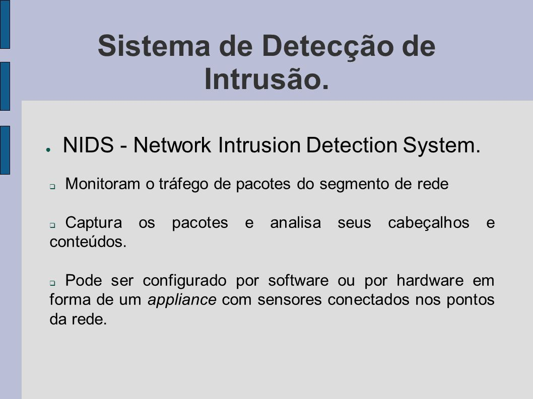 Sistema de Detecção de Intrusão.NIDS - Network Intrusion Detection System.