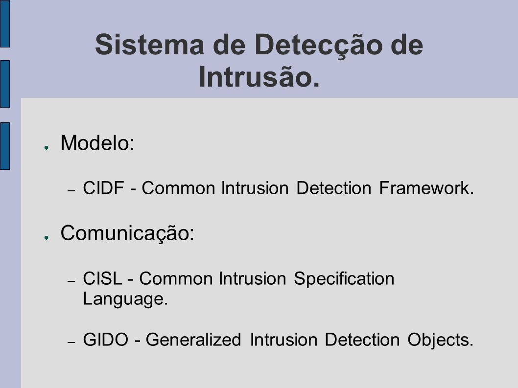 Sistema de Detecção de Intrusão.Modelo: – CIDF - Common Intrusion Detection Framework.