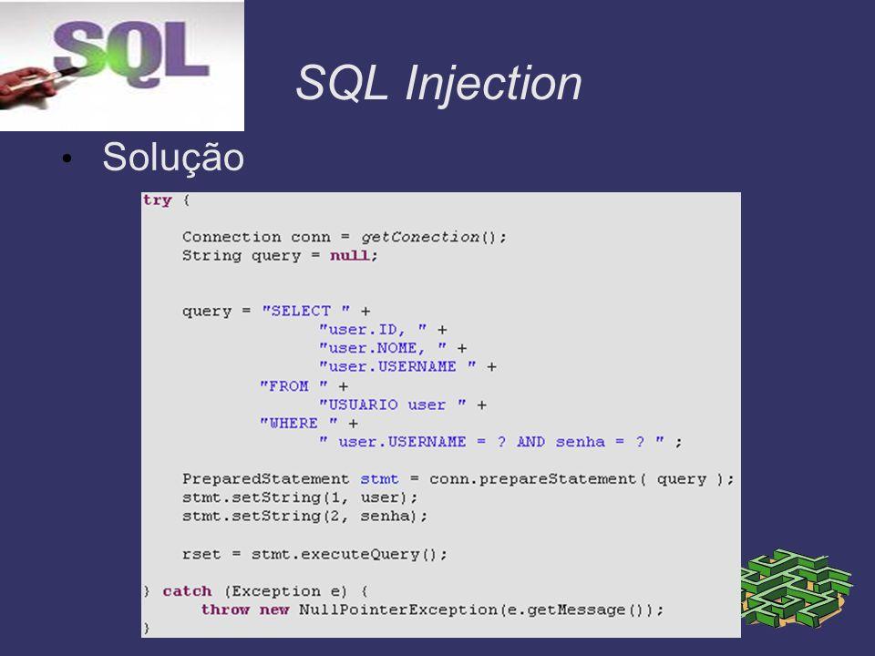SQL Injection Principais strings de ataque: