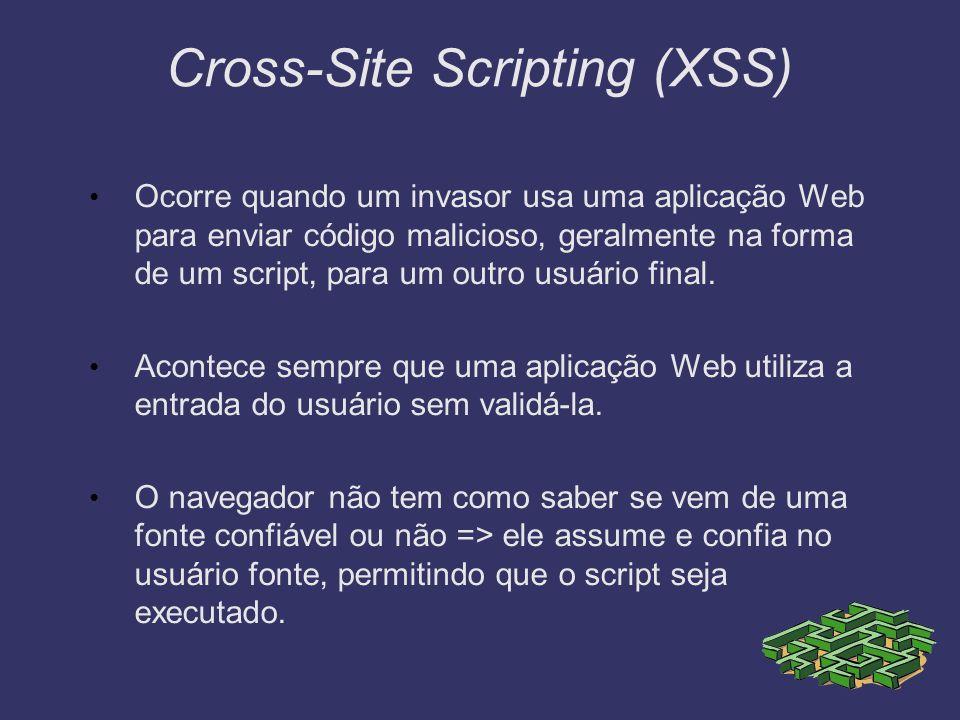 Cross-Site Scripting (XSS) Ocorre quando um invasor usa uma aplicação Web para enviar código malicioso, geralmente na forma de um script, para um outr