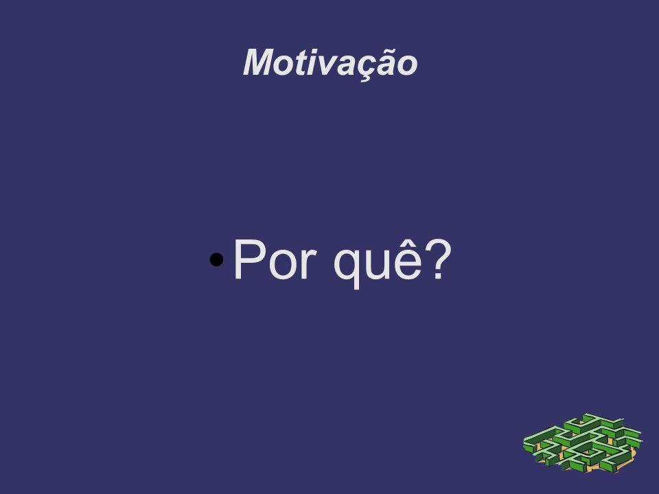 Motivação Por quê?