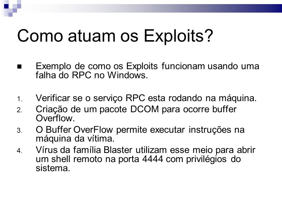 Como atuam os Exploits. Exemplo de como os Exploits funcionam usando uma falha do RPC no Windows.