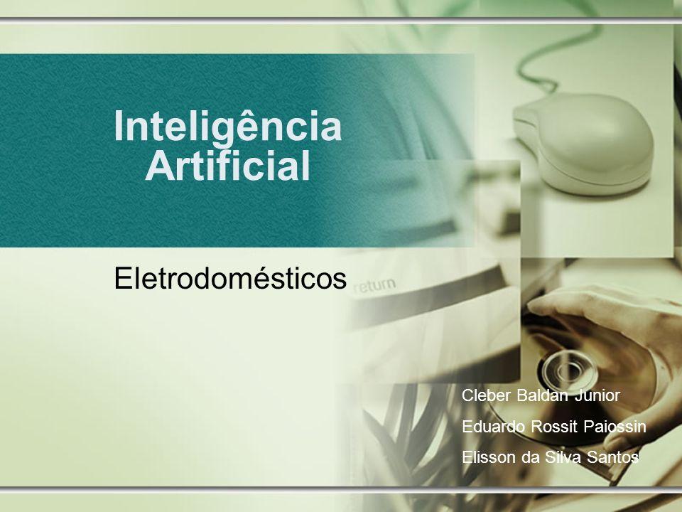 1 Inteligência Artificial Eletrodomésticos Cleber Baldan Junior Eduardo Rossit Paiossin Elisson da Silva Santos