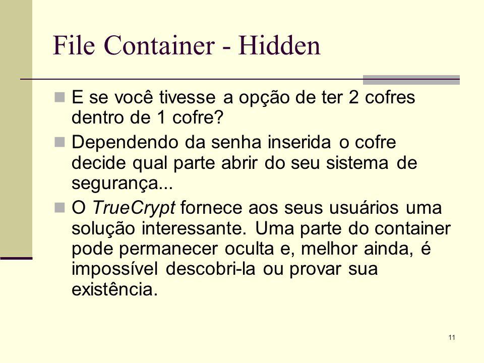 11 File Container - Hidden E se você tivesse a opção de ter 2 cofres dentro de 1 cofre? Dependendo da senha inserida o cofre decide qual parte abrir d