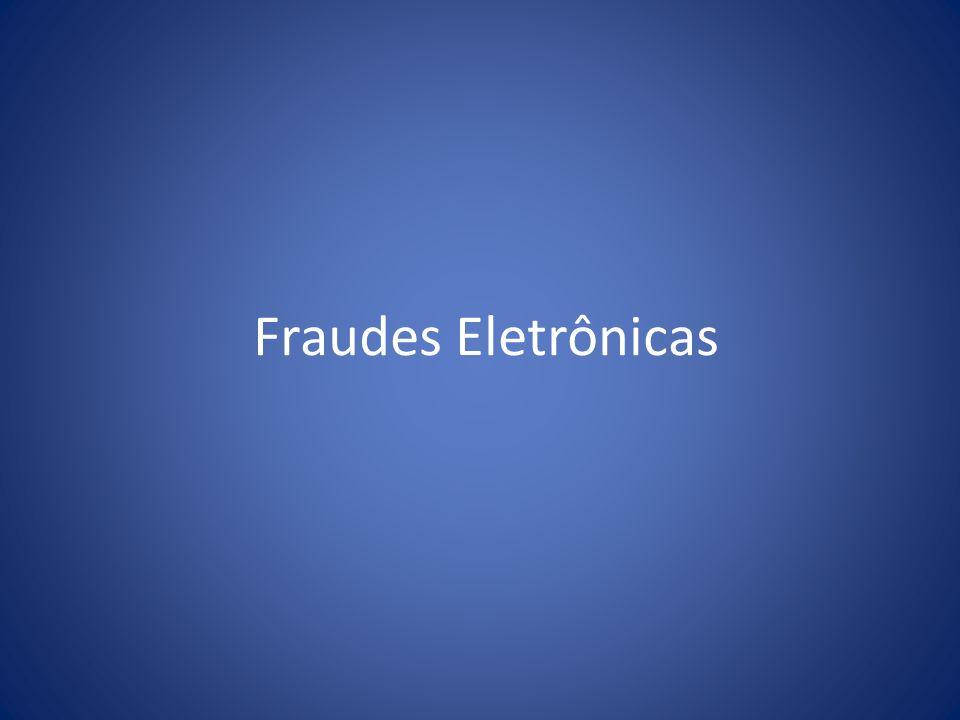 A fraude na Internet Uma ação enganosa e ou fraudulenta cuja finalidade é obter vantagens financeiras é conhecida como scam.