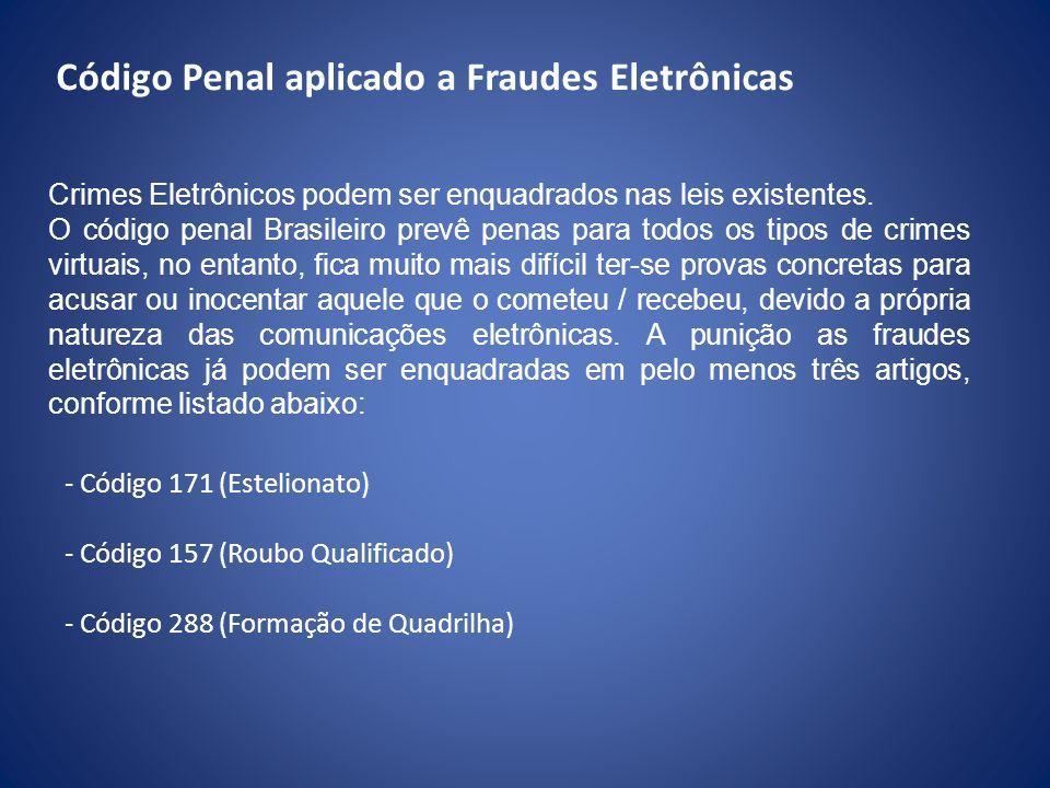 Código Penal aplicado a Fraudes Eletrônicas - Código 171 (Estelionato) - Código 157 (Roubo Qualificado) - Código 288 (Formação de Quadrilha) Crimes El