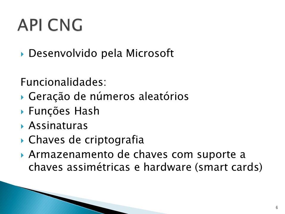 Desenvolvido pela Microsoft Funcionalidades: Geração de números aleatórios Funções Hash Assinaturas Chaves de criptografia Armazenamento de chaves com