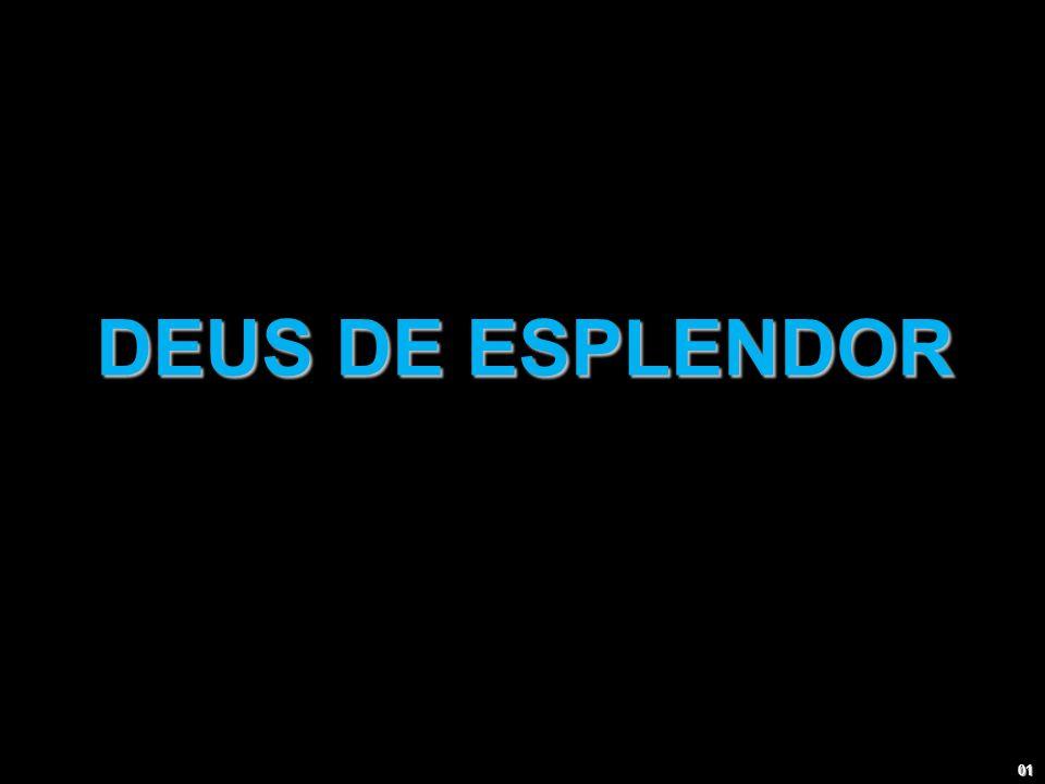 DEUS DE ESPLENDOR 01