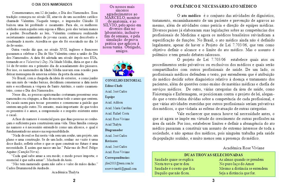 CONSELHO EDITORIAL Editor-Chefe Acad. José Carlos Equipe Acad.