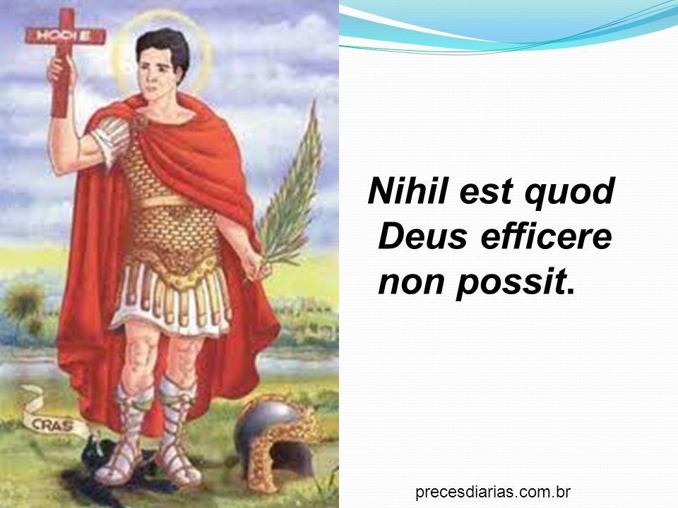 precesdiarias.com.br Nihil est quod Deus efficere non possit.