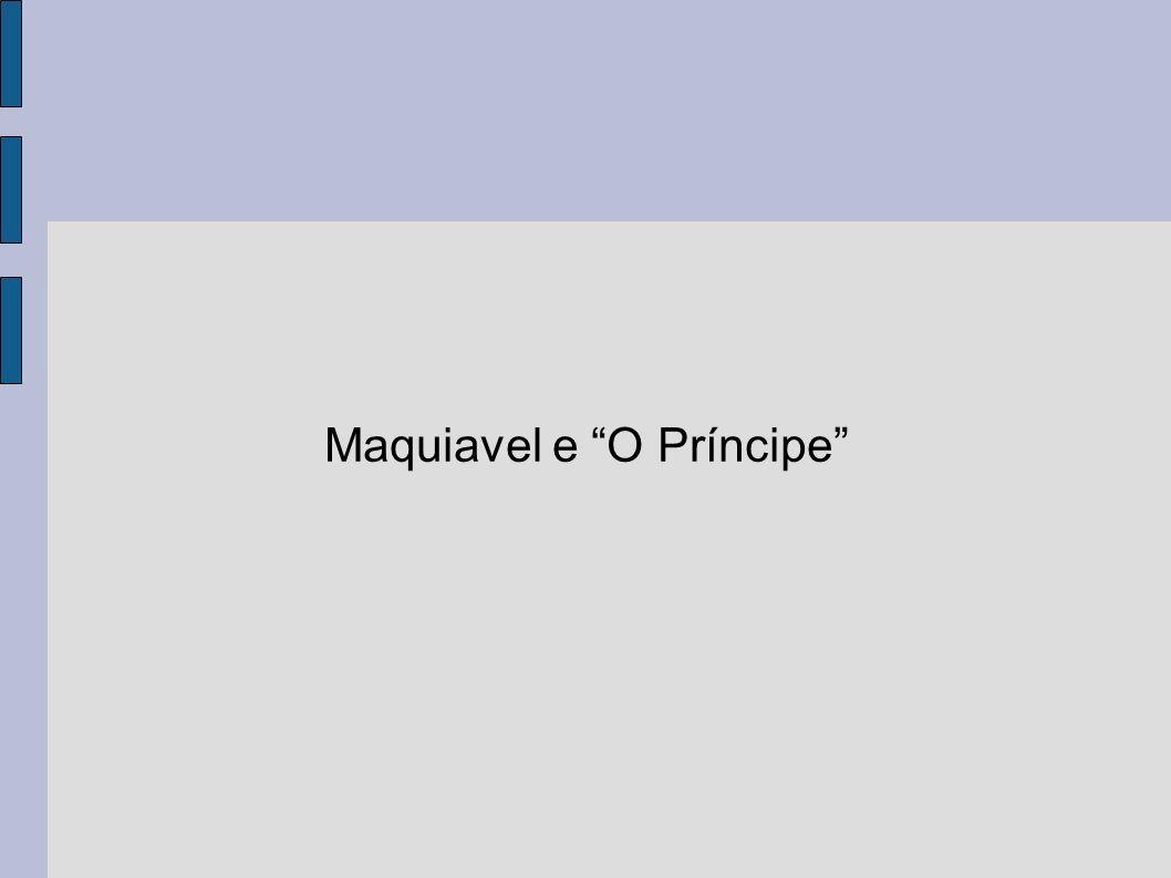 Maquiavel e O Príncipe