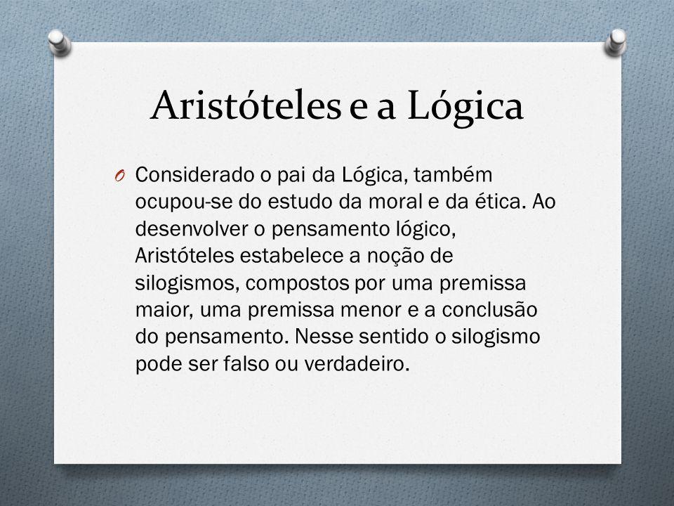 Aristóteles e a Lógica O Considerado o pai da Lógica, também ocupou-se do estudo da moral e da ética. Ao desenvolver o pensamento lógico, Aristóteles