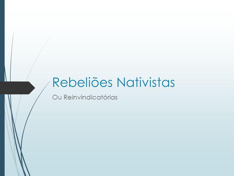 Rebeliões Nativistas Ou Reinvindicatórias