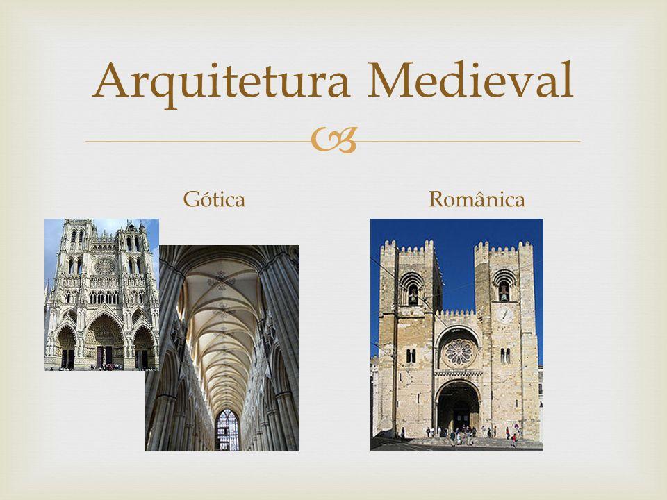 Arquitetura Medieval GóticaRomânica