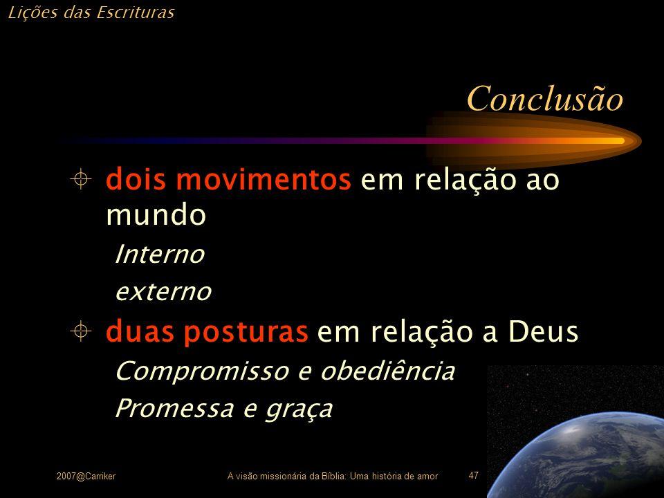 Lições das Escrituras 2007@CarrikerA visão missionária da Bíblia: Uma história de amor 47 Conclusão dois movimentos em relação ao mundo Interno extern