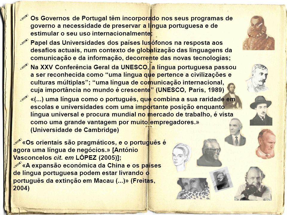 Os Governos de Portugal têm incorporado nos seus programas de governo a necessidade de preservar a língua portuguesa e de estimular o seu uso internac