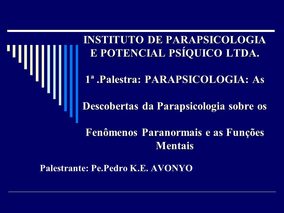 INSTITUTO DE PARAPSICOLOGIA E POTENCIAL PSÍQUICO LTDA.